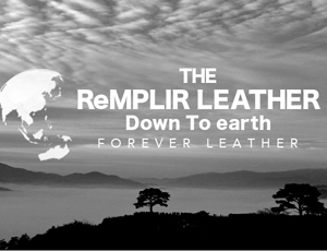 『ReMPLIR LEATHER(ランプリール・レザー)』とは: ReMPLIR LEATHER(ランプリール・レザー)